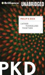 Gather Yourselves Together by Philip K. Dick