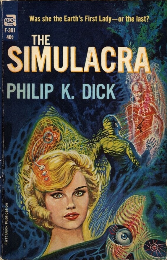 ACE Books - F301 - The Simulacra by Philip K. Dick
