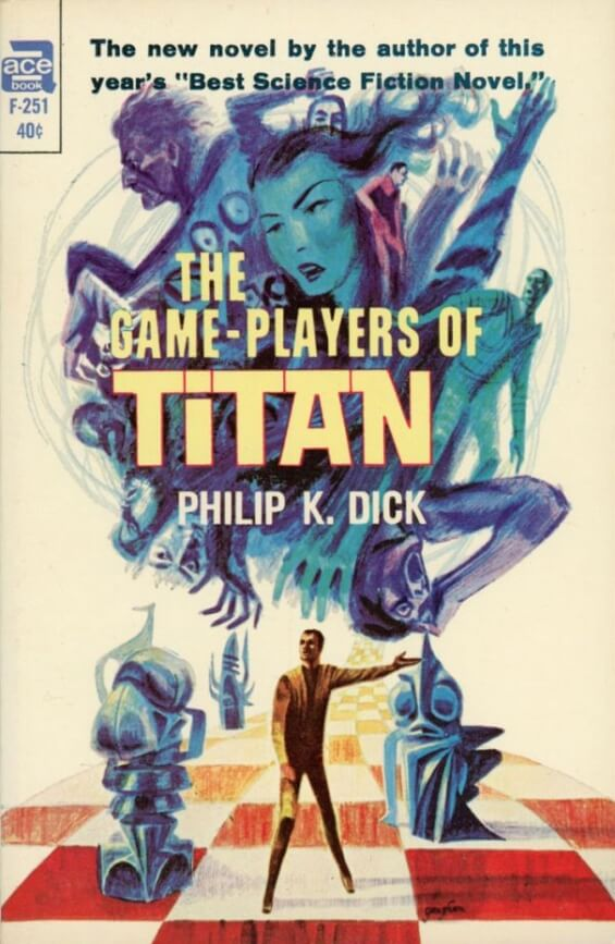 ACE Books - The Game Players Of Titan by Philip K. Dick