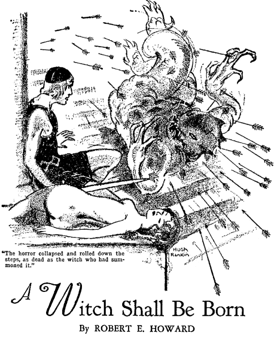 A Witch Shall Be Born by Robert E. Howard - illustration by Hugh Rankin