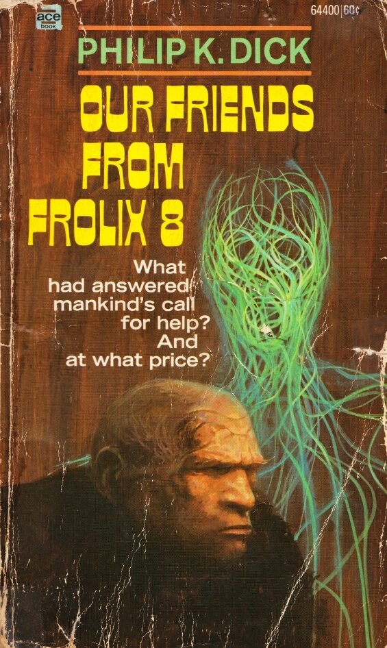 Ace Books - Our Friends From Frolix 8 by Philip K. Dick