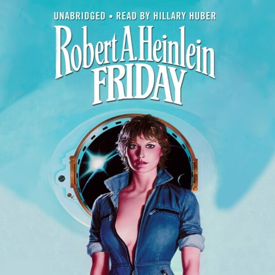BLACKSTONE AUDIO - Friday by Robert A. Heinlein