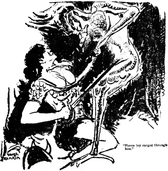"Weird Tales - Beyond The Black River by Robert E. Howard - illustration by Hugh Rankin - ""Fierce joy surged through him."""