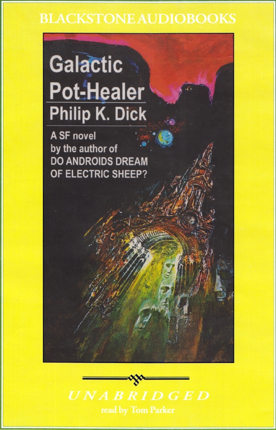 Blackstone Audio - Galactic Pot-Healer by Philip K. Dick