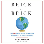 Brick By Brick - How Lego Rewrote The Rules Of Innovation And Conquered The Global Toy Industry