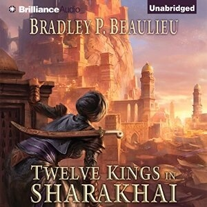 Brilliance Audio - Twelve Kings In Sharakhai by Bradley P. Beaulieu