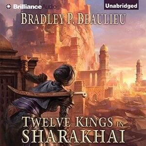 Brilliance Audio - Twelve Kings In Sharakhai by Bradley P. Beaulieu