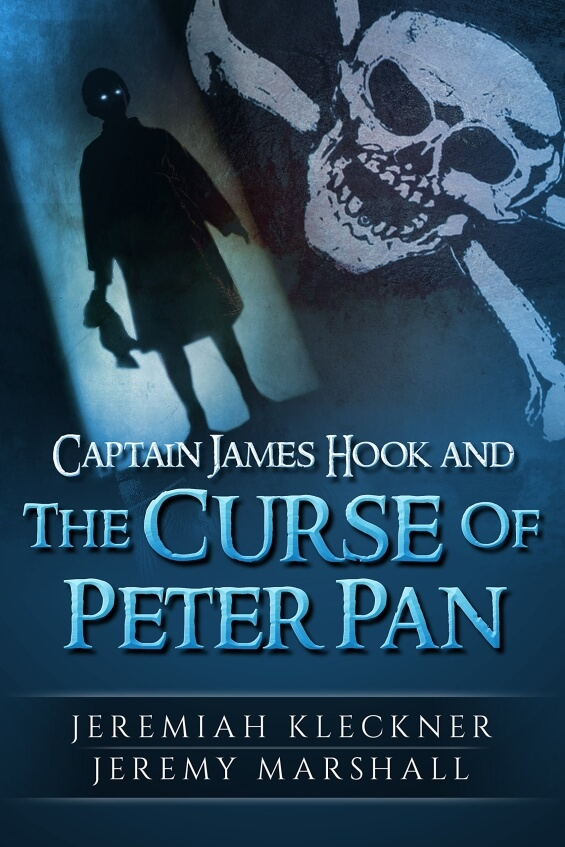 Captain James Hook And The Curse Of Peter Pan by Jeremiah Kleckner and Jeremy Marshall