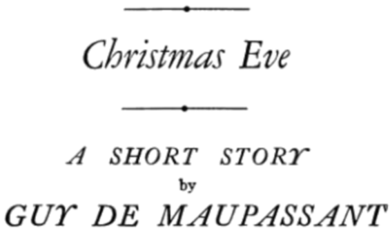 Christmas Eve by Guy de Maupassant
