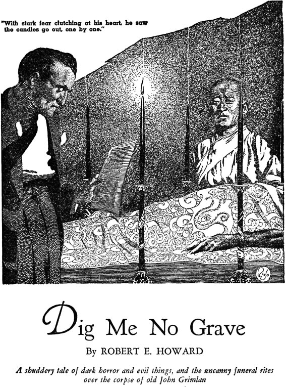 Dig Me No Grave by Robert E. Howard - Weird Tales, February 1937