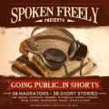 Spoken Freely Presents: Going Public ... In Shorts