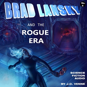 Audio Drama - Brad Lansky and the Rogue Era