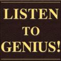 Listen To Genius!