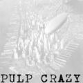 Pulp Crazy
