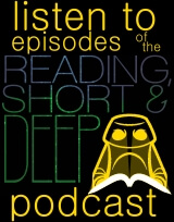 listen to episodes of the Reading, Short and Deep podcast