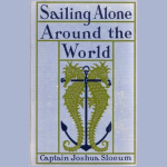 Sailing Alone Around The World by Joshua Slocum