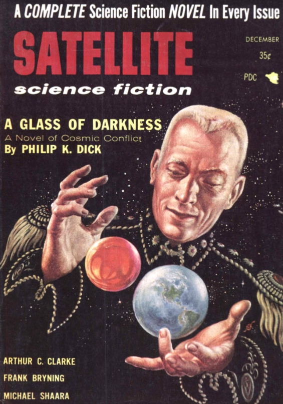 Satellite Science Fiction, December 1956 - A Glass Of Darkness by Philip K. Dick