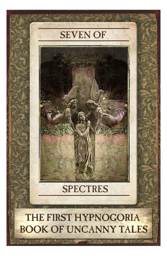 Seven Of Spectres The First Hypnogoria Book Of Uncanny Tales