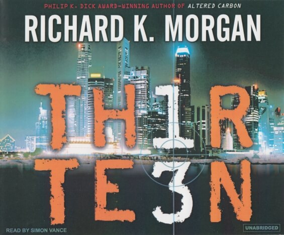 Tantor Audio - Thirteen by Richard K. Morgan