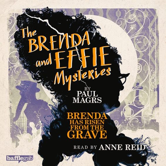 The Brenda And Effie Mysteries (4) Brenda Has Risen From The Grave by Paul Magrs