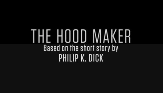 The Hood Maker based on the short story by Philip K. Dick