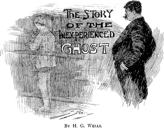 The Story Of The Inexperienced Ghost by H.G. Wells