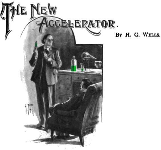 The Strand Magazine 1901 - THE NEW ACCELERATOR by H.G. Wells
