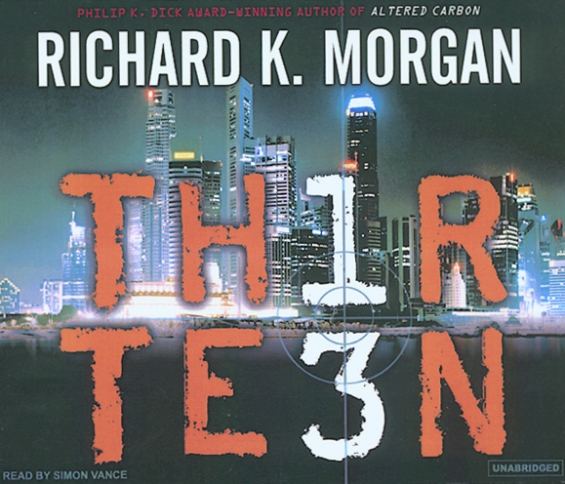 Thirteen by Richard K. Morgan - read by Simon Vance