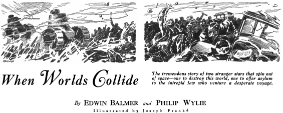 When Worlds Collide by Edwin Balmer and Philip Wylie - illustrated by Joseph Franké