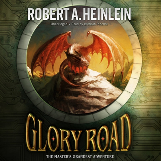 BLACKSTONE AUDIO - Glory Road by Robert A. Heinlein