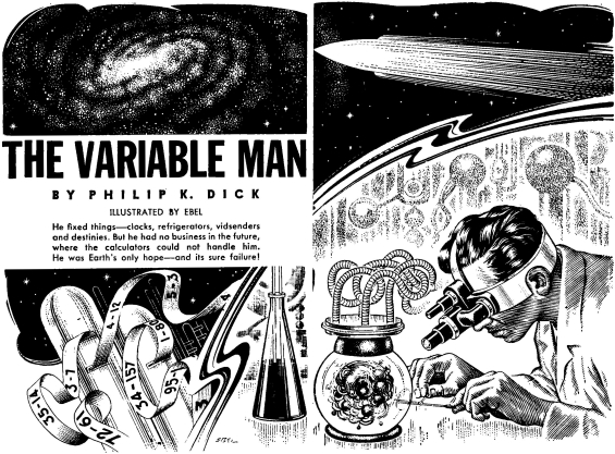 The Variable Man by Philip K. Dick from Space Science Fiction, September 1953 (pgs 6 and 7)