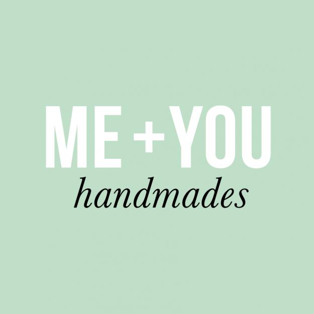 Me + You Handmades