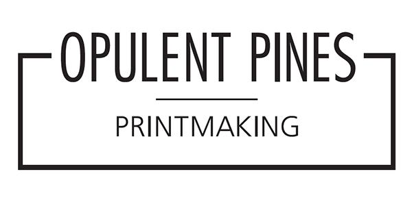 Opulent Pines Printmaking