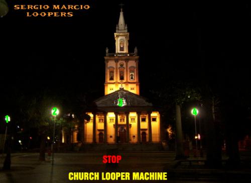 Church Looper Machine-Sergio Marcio