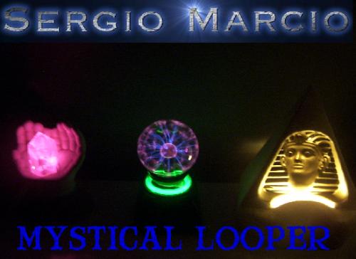 Sergio Marcio - Mystical Looper - Looper