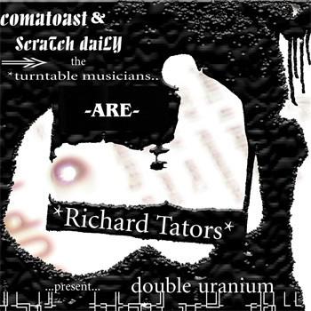 Comatoast & Scratch Daily - Richard Tators
