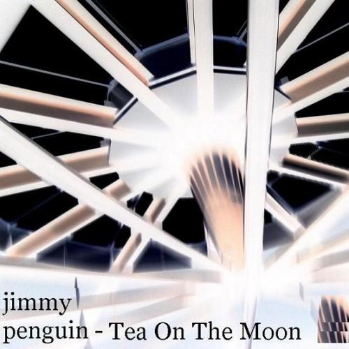 Jimmy The Hideous Penguin - Tea On the Moon