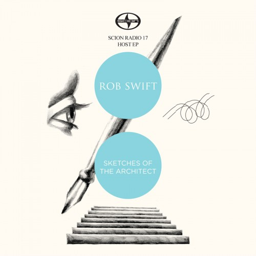 Rob Swift - Sketches Of The Architect EP