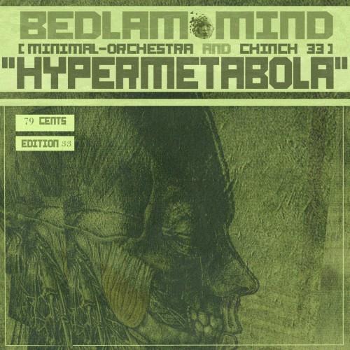 "Bedlam Mind ""Hypermetabola"" - Chinch33 & Inferno.79"