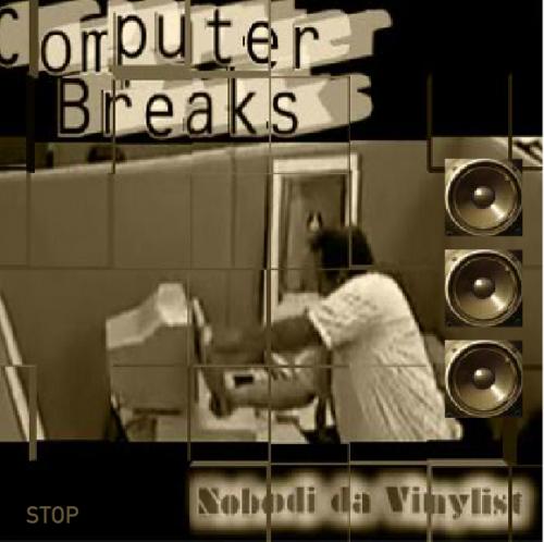 Nobodi da Vinylist - Computer Breaks Looper