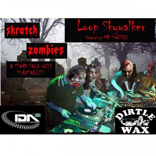 Loop Skywalker - Skratch Zombies