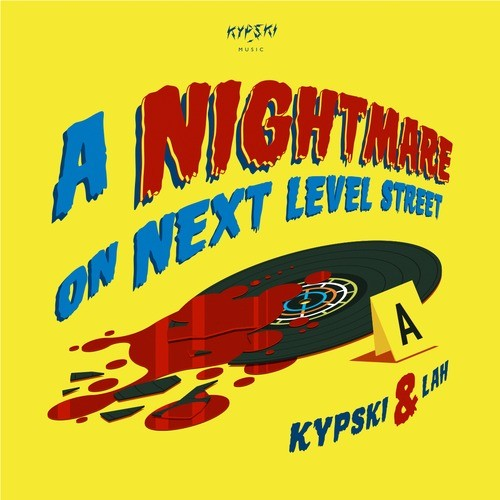 Kypski & Lah - A Nightmare On Next Level Street - Free Download