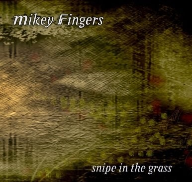 Mikey Fingers - Snipe In The Grass EP