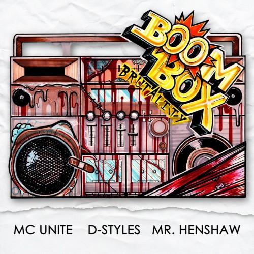 D-Styles, MC Unite & Mr. Henshaw - Boombox Brutality