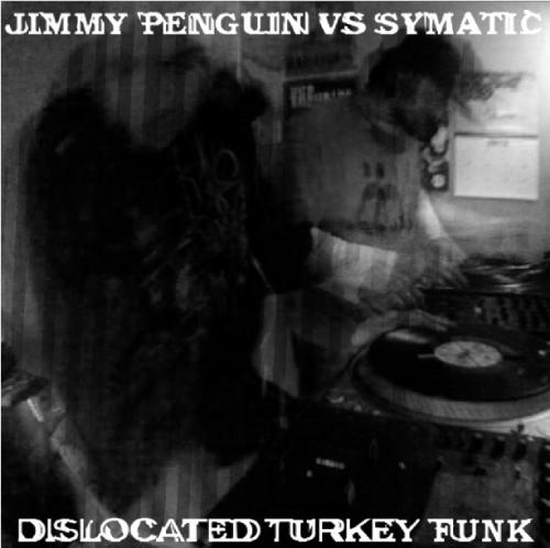 Jimmy Penguin & Symatic - Dislocated Turkey Funk Looper