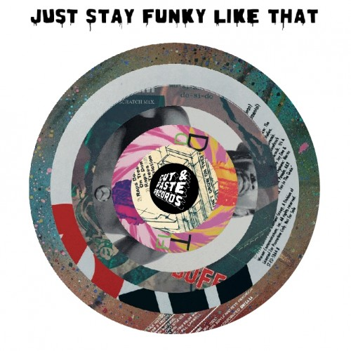 Cut & Paste - Just Stay Funky Like That