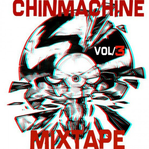 Chinmachine - Mixtape Vol. 3