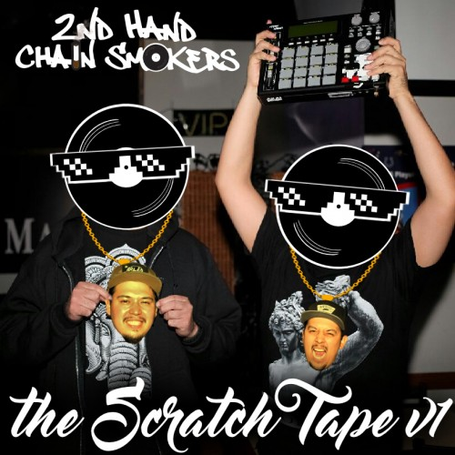 Second Hand Chain Smokers - The Scratch Tape V.1
