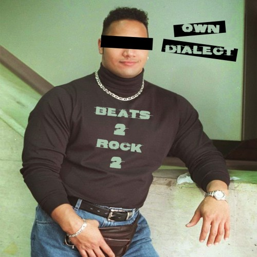 Own Dialect - Beats 2 Rock 2