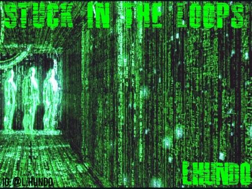 LHundo - Stuck In The Loops